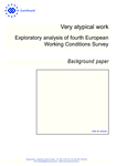 Very atypical work: Exploratory analysis of fourth European Working Conditions Survey - Background paper