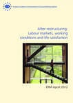 ERM report 2012 – After restructuring: labour markets, working conditions and life satisfaction