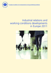 Industrial relations and working conditions developments in Europe 2011