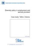 Diversity policy in employment and service provision - Case study: Tallinn, Estonia