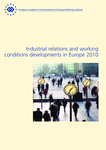 Industrial relations and working conditions developments in Europe 2010