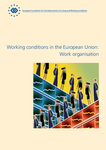 Working conditions in the European Union: Work organisation