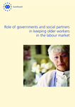 Role of governments and social partners in keeping older workers in the labour market