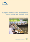 European Works Council developments before, during and after the crisis