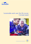 Sustainable work over the life course: Concept paper