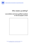Who needs up-skilling? Low-skilled and low-qualified workers in the European Union