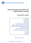 Musculoskeletal disorders and organisational change - Conference report