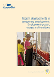 Recent developments in temporary employment: Employment growth, wages and transitions