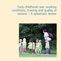 Cover of report: Early childhood care: working conditions, training and quality of services – A systematic review